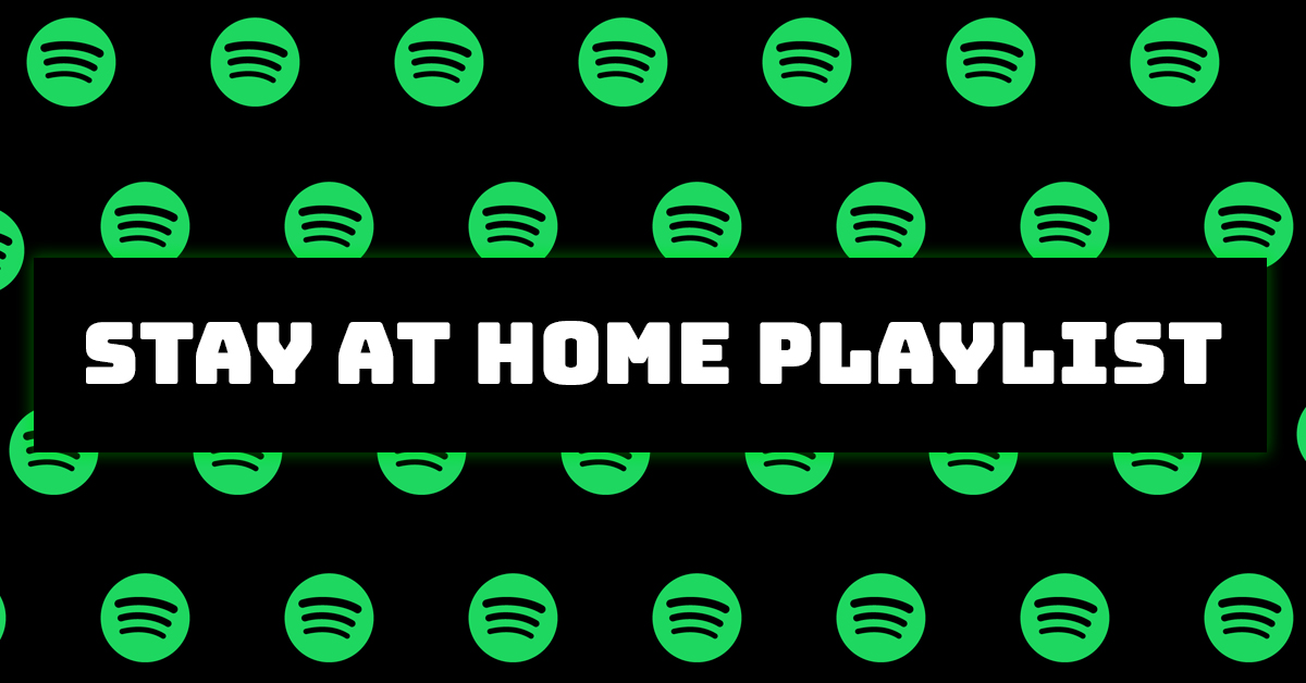 Stay At Home Spotify Playlist